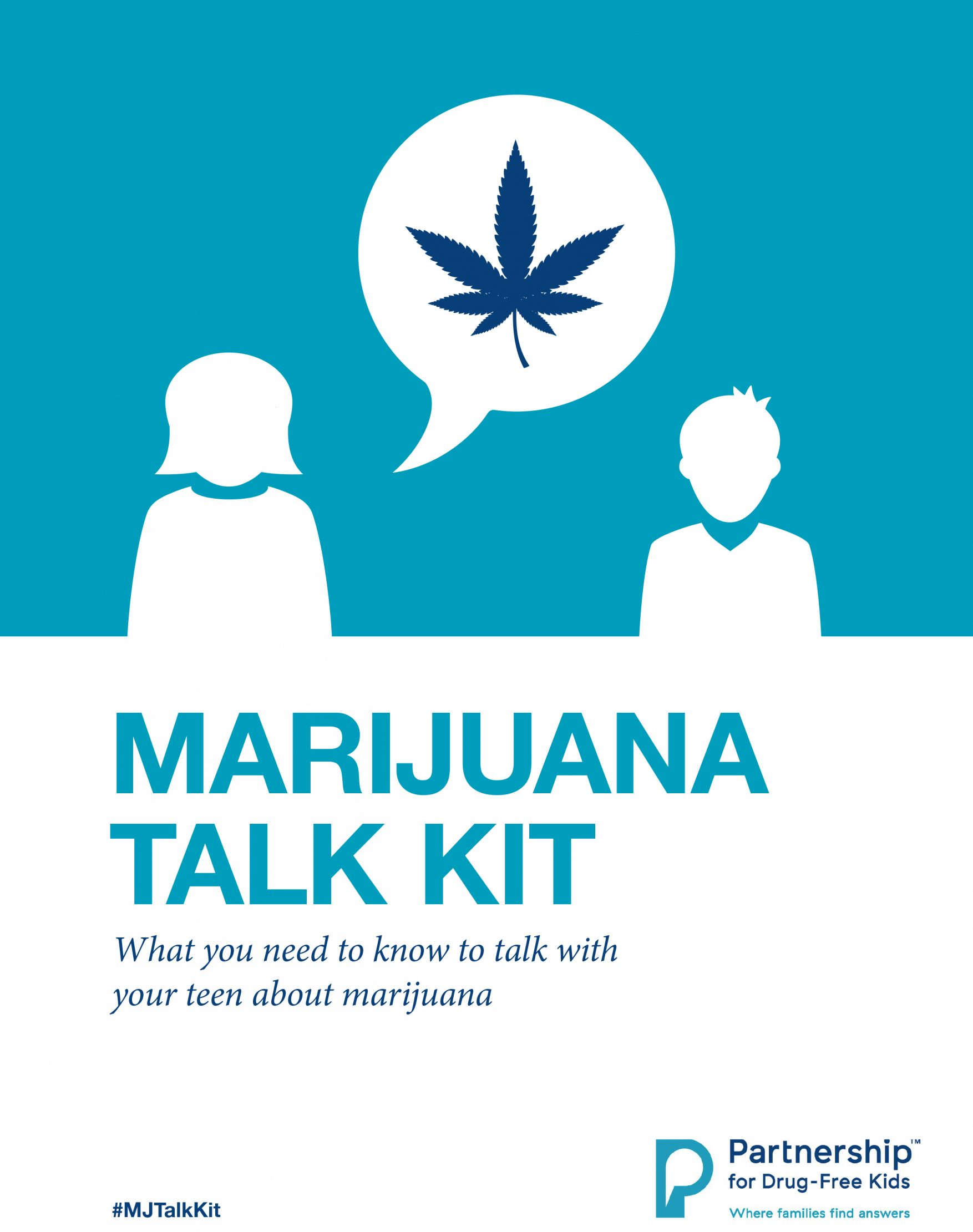 Marijuana talk kit: what you need to know to talk with your teen about marijuana
